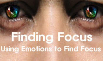 Finding Focus – Finding Emotional Strength