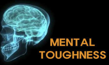 Mental Toughness: Finding Strength in Difficult Times