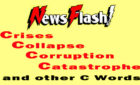 Newsflash: Crises, Collapse, Corruption, Catastrophe, and other C words