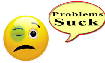 Problems Suck 1 – Overcoming Difficulties