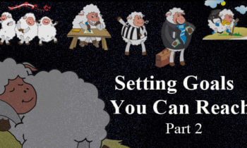 Setting Goals You Can Reach (part 2) – Great Goals Must Be Attainable