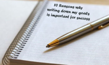 10 Reasons Why Writing Goals is Vital for Success