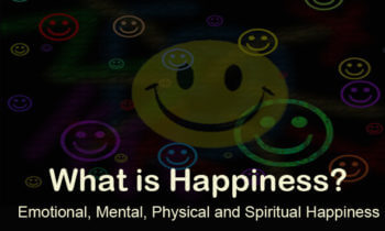 What is Happiness – Part 2, Emotional, Mental, Physical and Spiritual Happiness