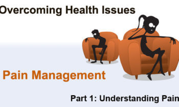 Overcoming Health Issues | Pain Management, Understanding Pain